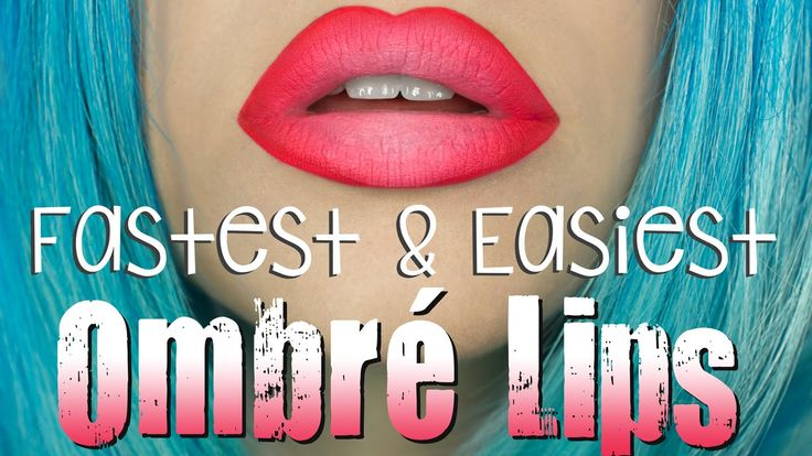 The Fastest & Easiest Way to do Ombre Lips