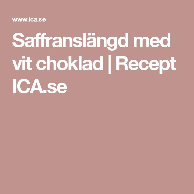 Saffranslängd med vit choklad | Recept ICA.se