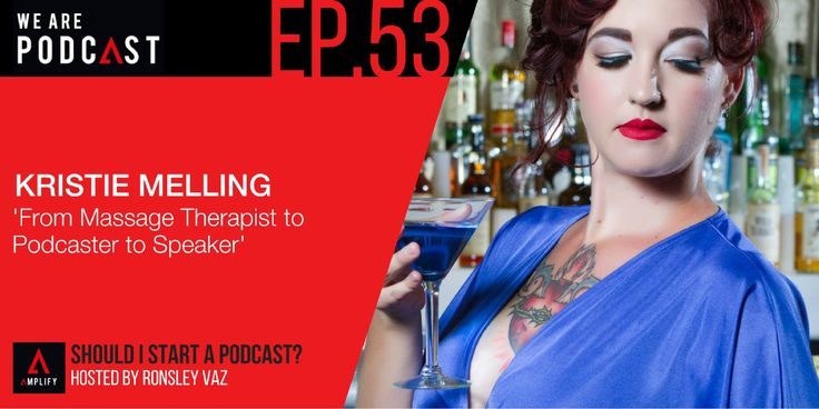 53. From Massage Therapist to Podcaster to Speaker with Kristie Melling