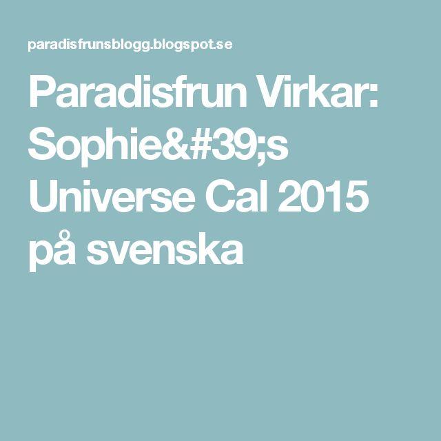 Paradisfrun Virkar: Sophie's Universe Cal 2015 på svenska