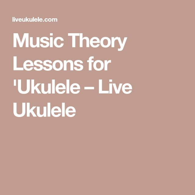 Music Theory Lessons for 'Ukulele – Live Ukulele