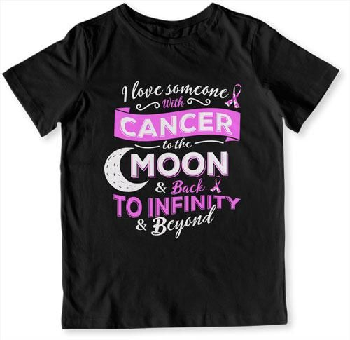 I Love Someone With Cancer To The Moon And Back – Teepinch