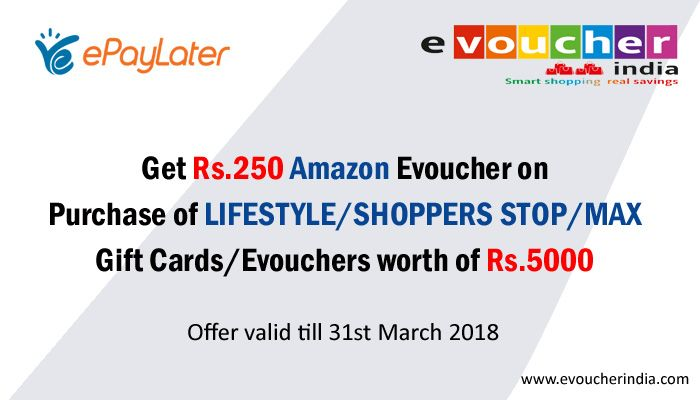 Special Offer For Epaylater Customers Get Rs 250 Amazon Evoucher On Purchase Of Lifestyle Gift Cards Evouchers W Gift Vouchers Online Gift Card Buying Gifts