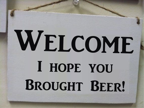 Welcome Hope you brought Beer Funny Wood Sign by CountryCrafts14