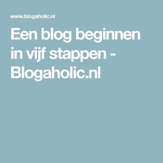 Een blog beginnen in vijf stappen - Blogaholic.nl