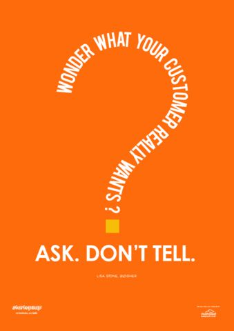 Wonder what your customer really wants? Ask. Don't tell.