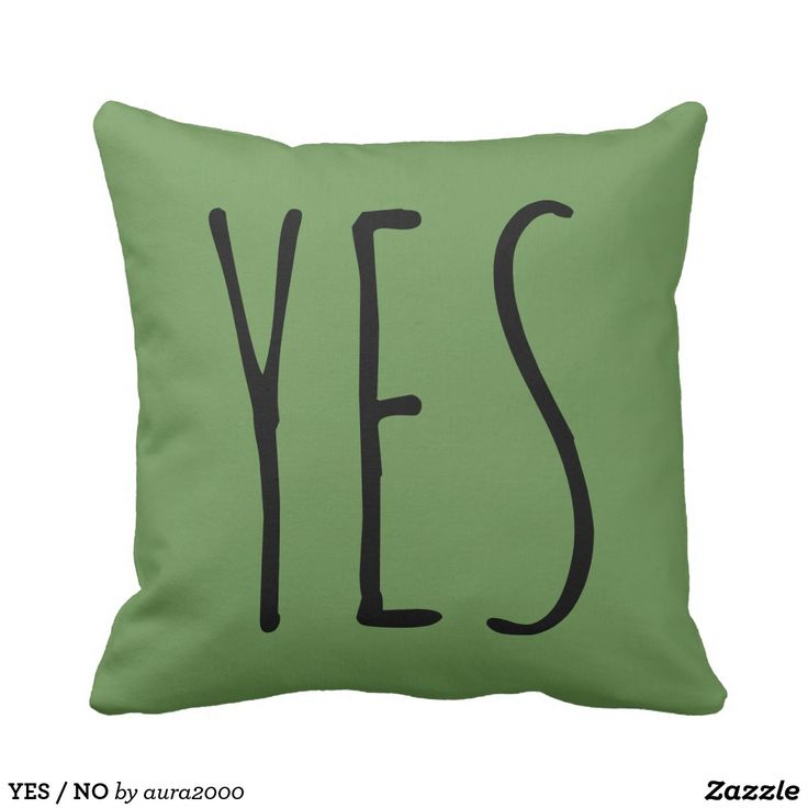 Throw Pillows Yes Or No : YES / NO throw pillow (to help you express your mood ;-) Zazzle Artists Pin Your Pillows ...