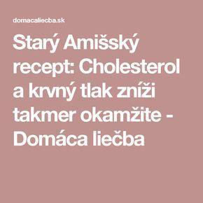 Starý Amišský recept: Cholesterol a krevní tlak