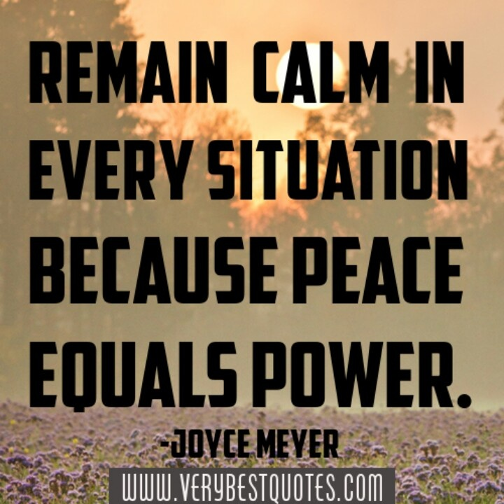 """Calm Quotes: """"Remain Calm In Every Situation Because Peace Equals Power"""