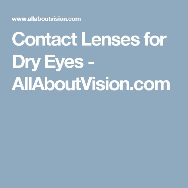 Contact Lenses for Dry Eyes - AllAboutVision.com