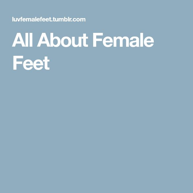 All About Female Feet