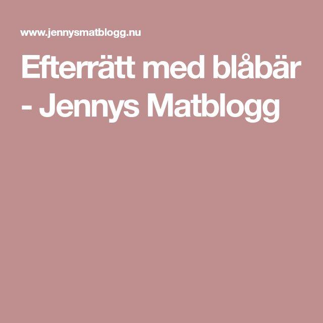 Efterrätt med blåbär - Jennys Matblogg