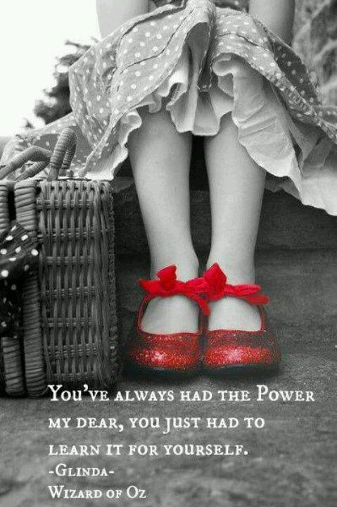 #YourPowerInChrist You've always had the power.... quote life life quote inspirational quote inspiring quote wizard of oz dorothy wisdom quote