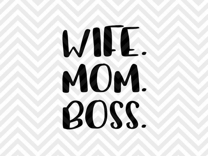 Wife Mom Boss SVG and DXF EPS Cut File • PNG • Vector • Calligraphy • Download File • Cricut • Silhouette Silhouette projects Cricut projects - cricut ideas - cricut explore - silhouette cameo by Kristin Amanda Designs