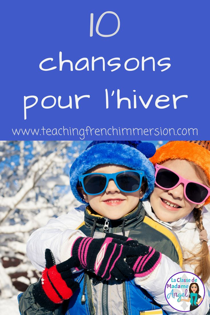 10 chansons pour l'hiver!  10 French songs about winter your students will love to move to and sing!