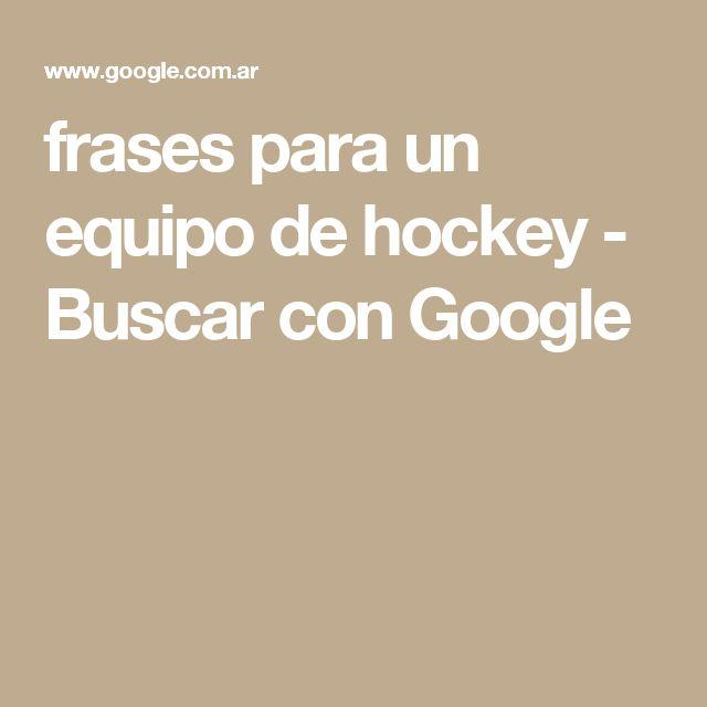 frases para un equipo de hockey - Buscar con Google