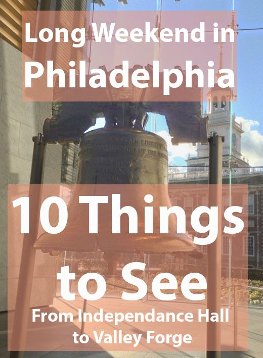 Visiting Philadelphia for a Long Weekend: 10 Things to See From Independence Hall to Valley Forge to The Liberty Bell to Pat's Philly Cheese Steaks to bars down South Street.