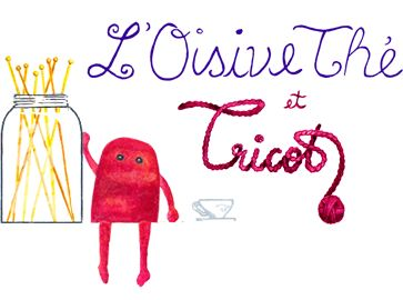 L'OisiveThé | Thé & Tricot