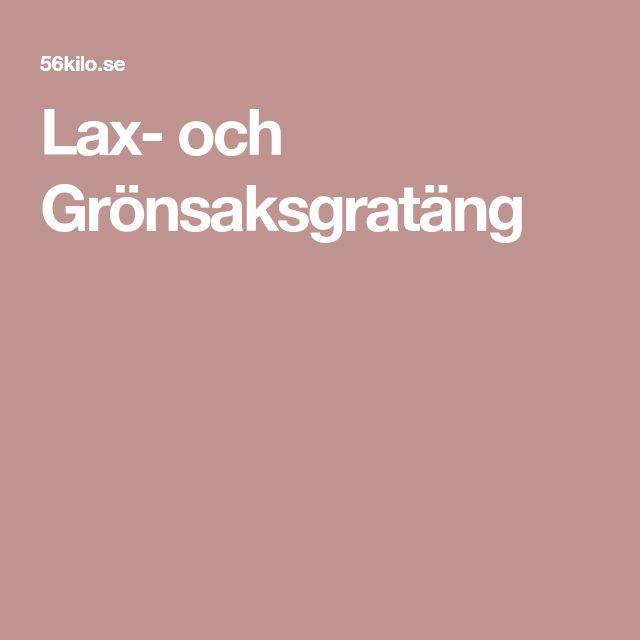 Lax- och Grönsaksgratäng