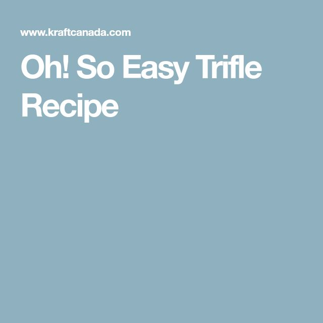 Oh! So Easy Trifle Recipe