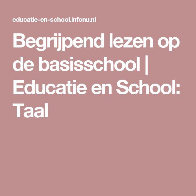 Begrijpend lezen op de basisschool | Educatie en School: Taal