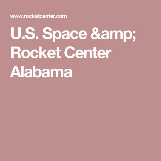 U.S. Space & Rocket Center  Alabama