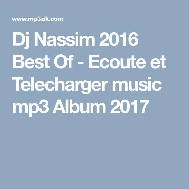 Dj Nassim 2016  Best Of - Ecoute et Telecharger music mp3 Album 2017