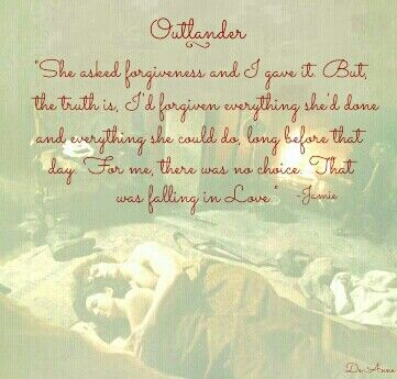 """She asked forgiveness and I gave it..."" – Jamie Fraser, Outlander book series by Diana Gabaldon"