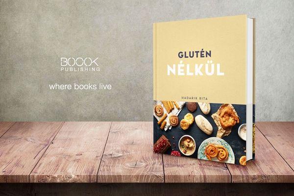 Glutén nélkül. Nyolcvan finom diétás ételt mutat be, hasznos szakértői tippekkel szolgál Hadarik Rita új receptkönyve