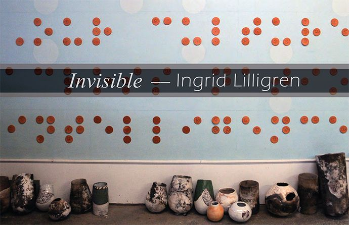 Ingrid Lilligren – Invisible exhibition | WUHO