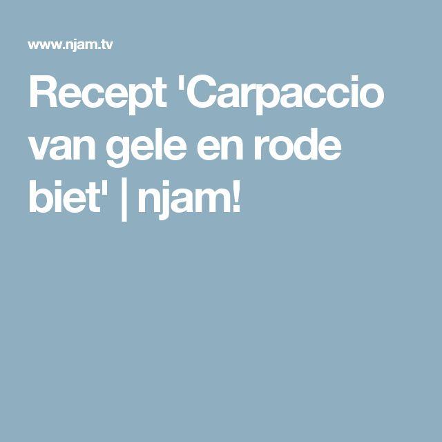 Recept 'Carpaccio van gele en rode biet' | njam!