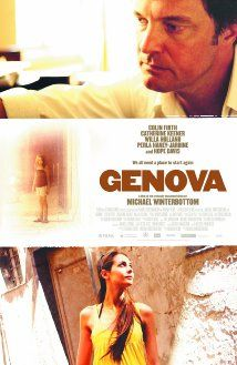 Genova (2008). A man moves his two daughters to Italy after their mother dies in a car accident, in order to revitalize their lives. Genova changes all three of them as the youngest daughter starts to see the ghost of her mother, while the older one discovers her sexuality. Director:Michael Winterbottom, Writers:Laurence Coriat (screenplay), Michael Winterbottom (screenplay) Stars:Colin Firth, Perla Haney-Jardine, Willa Holland