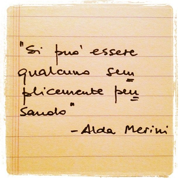 Alda Merini. Per sempre. You may be someone just thinking.