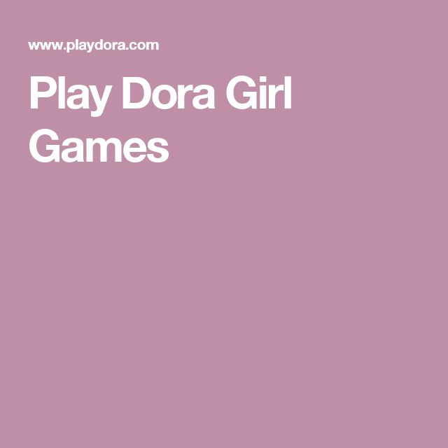 Play Dora Girl Games
