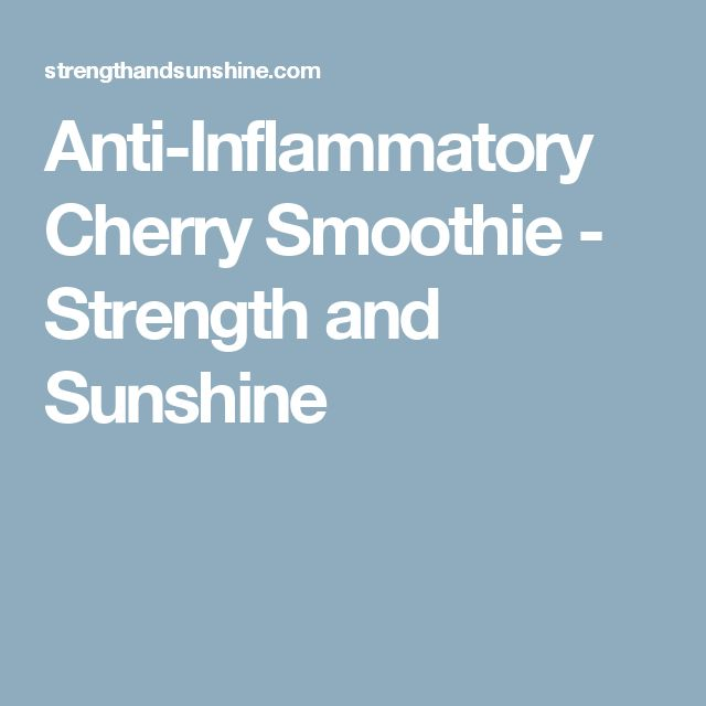 Anti-Inflammatory Cherry Smoothie - Strength and Sunshine