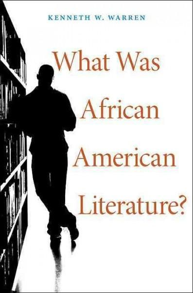 What Was African American Literature?
