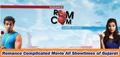 Romance Complicated Gujarati Movie Showtimes in Ahmedabad Vadodara Surat Rajkot ALL Gujarat Show Timings http://www.nrigujarati.co.in/Topic/4433/1/romance-complicated-gujarati-movie-showtimes-in-ahmedabad-vadodara-surat-rajkot-all-gujarat-show-timings.html