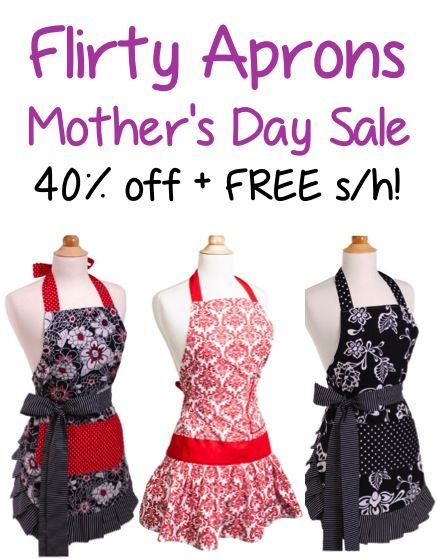 Flirty Aprons Mother's Day Sale = 40% off all aprons + FREE Shipping!!  {grab an apron for Mom, or spoil yourself!!} :)  #aprons
