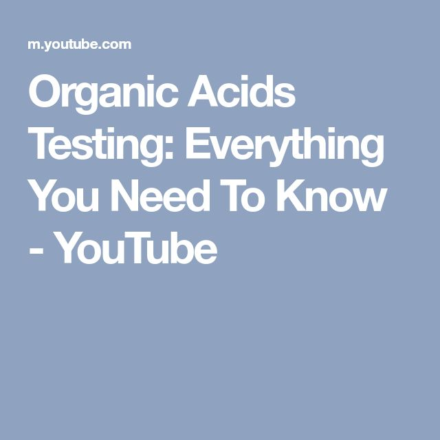 Organic Acids Testing: Everything You Need To Know - YouTube