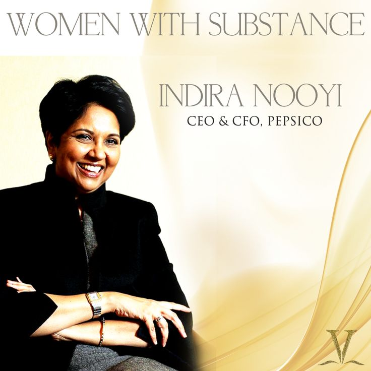 "Women of Substance: INDIRA NOOYI Named #1 on Fortune's list of ""50 Most Powerful Women"" in 2010, she has been a driving force behind the success of PepsiCo."