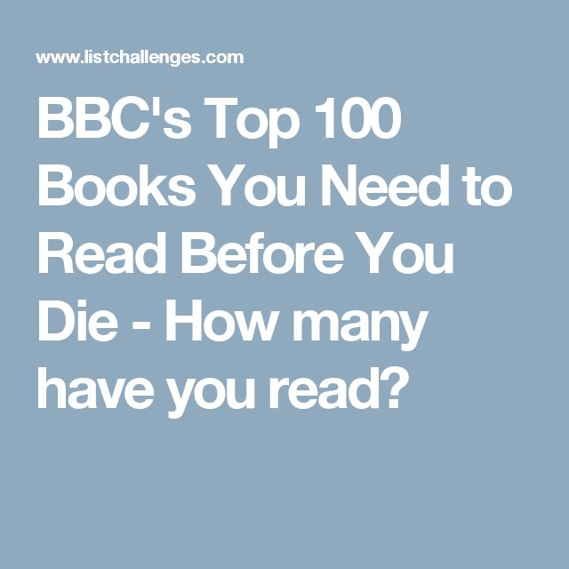 BBC's Top 100 Books You Need to Read Before You Die - How many have you read?