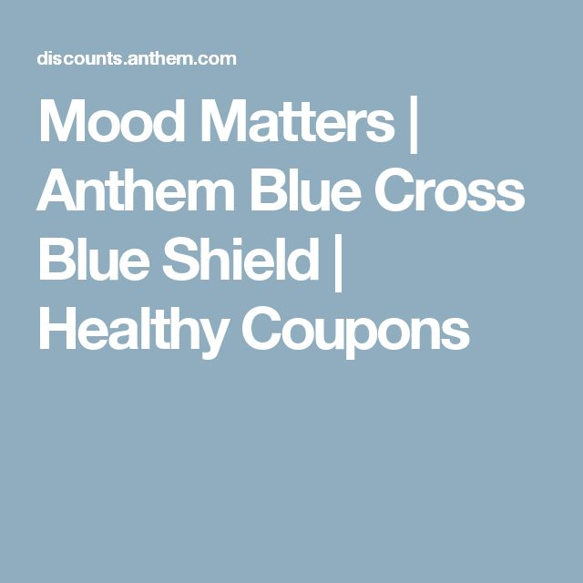 Mood Matters | Anthem Blue Cross Blue Shield | Healthy Coupons