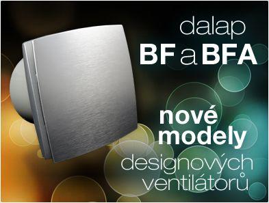 Zcela nové ventilátory do koupelny, toalety apod. s čistým designem a patentovnými motory Dalap BF a BFA - http://www.ventilatory.cz/ventilatory-do-koupelny-ventilatory-do-koupelny-s-cidlem-vlhkosti-a-casovym-dobehem-_ventilatory_-67_70.html