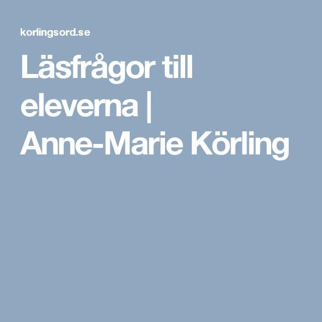 Läsfrågor till eleverna   Anne-Marie Körling