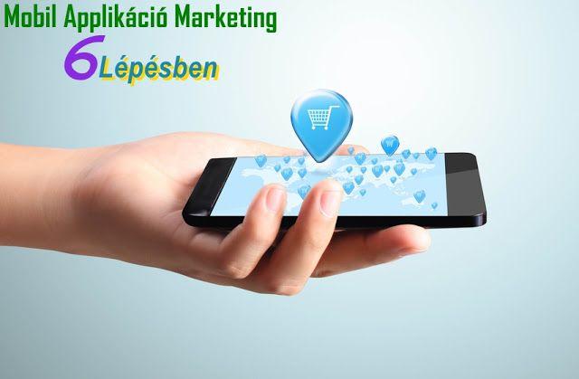 6 hasznos tipp a sikeres ' mobile app ' marketinghez - #Digitális #marketing tippek