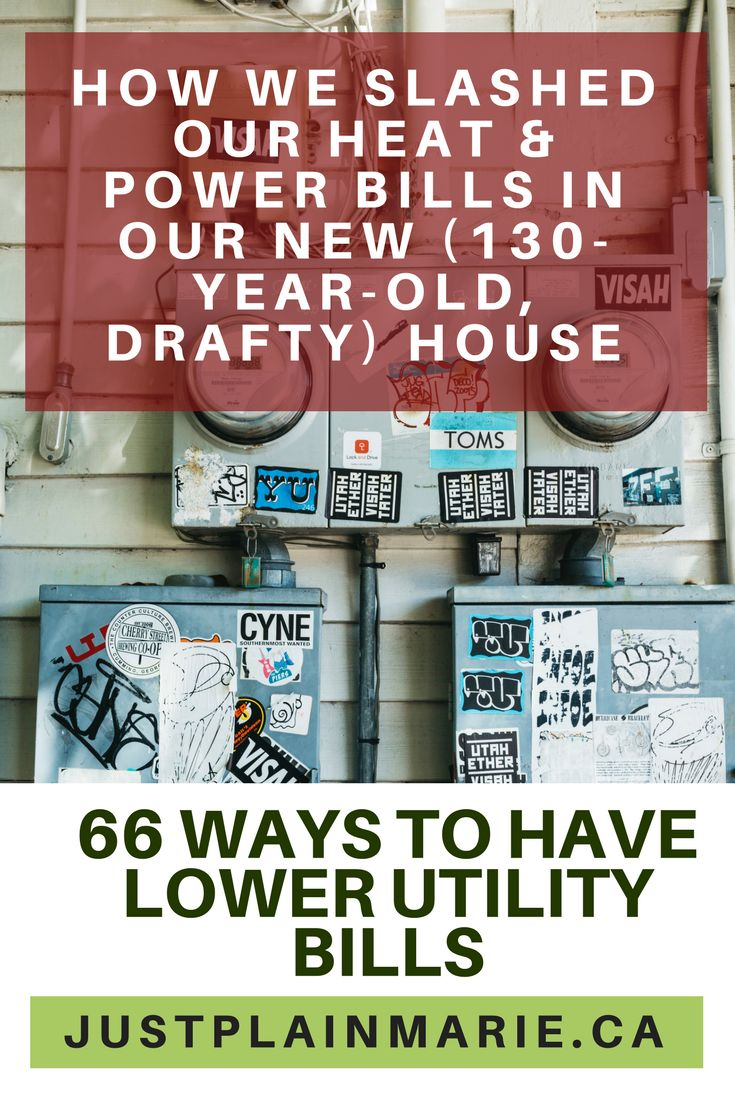 We moved into a drafty old home and SLASHED the heat and power bills. Do you do need lower utility bills, too? #saving #money #utilities via @justplainmarie
