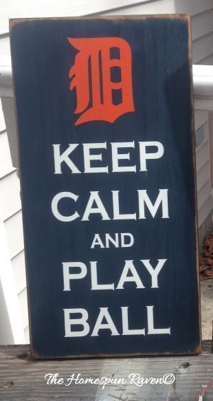 Keep Calm and Play Ball Detroit Tigers Handpainted Wood Sign Plaque  Baseball Decor Tiger. The 25  best Detroit tigers ideas on Pinterest   Detroit red wings