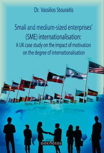Small and medium-sized enterprises' (SME) internationalisation: A UK case study on the impact of motivation on the degree of internationalisation