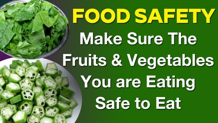 Make Sure The Fruits and Vegetables You are Eating are Safe to Eat