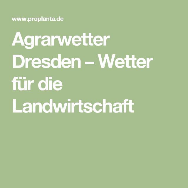 Agrarwetter Dresden – Wetter für die Landwirtschaft
